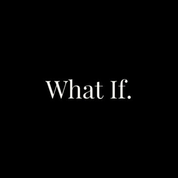 What If.